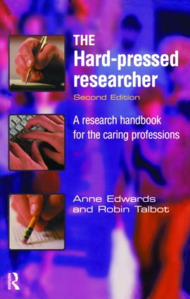 The Hard-pressed Researcher: A research handbook for the caring professions, 2nd Edition (Paperback) book cover