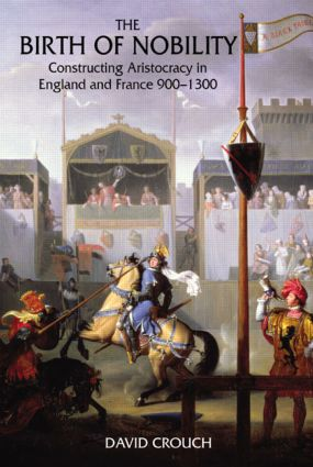 The Birth of Nobility: Constructing Aristocracy in England and France, 900-1300, 1st Edition (Paperback) book cover