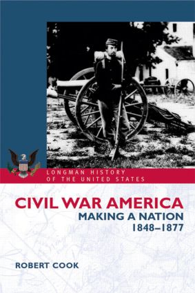 Civil War America: Making a Nation, 1848-1877, 1st Edition (Paperback) book cover