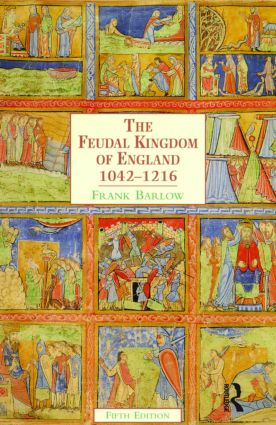 The Feudal Kingdom of England: 1042-1216 book cover