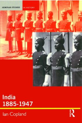 India 1885-1947: The Unmaking of an Empire, 1st Edition (e-Book) book cover