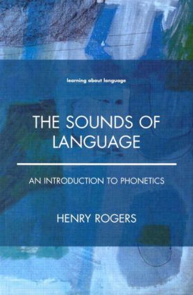 The Sounds of Language: An Introduction to Phonetics, 1st Edition (e-Book) book cover
