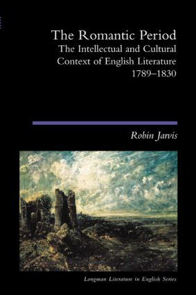 The Romantic Period: The Intellectual & Cultural Context of English Literature 1789-1830, 1st Edition (Paperback) book cover