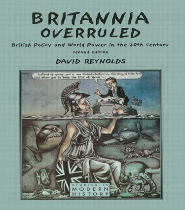 Britannia Overruled: British Policy and World Power in the Twentieth Century book cover