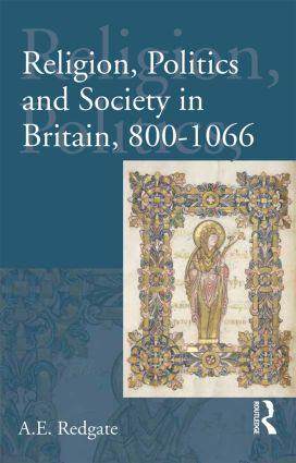 Religion, Politics and Society in Britain, 800-1066 book cover