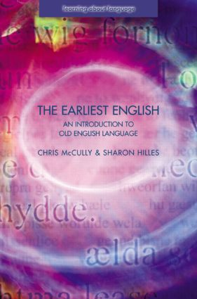 The Earliest English: An Introduction to Old English Language book cover