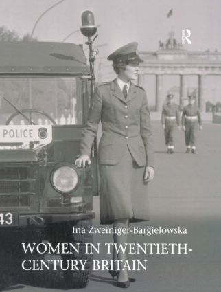 Women in Twentieth-Century Britain: Social, Cultural and Political Change, 1st Edition (Paperback) book cover