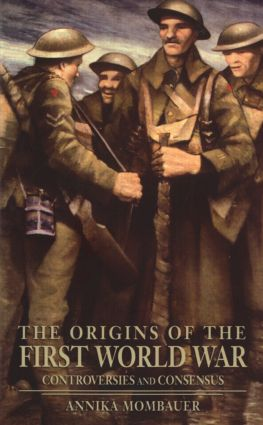 The Origins of the First World War: Controversies and Consensus, 1st Edition (Paperback) book cover