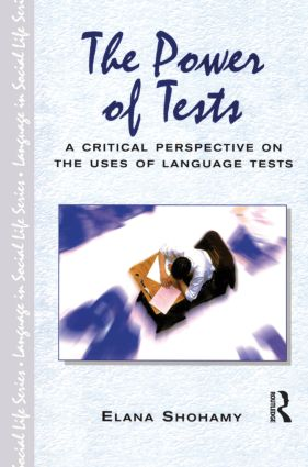 The Power of Tests: A Critical Perspective on the Uses of Language Tests, 1st Edition (Hardback) book cover