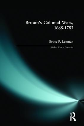 Britain's Colonial Wars, 1688-1783: 1st Edition (Paperback) book cover