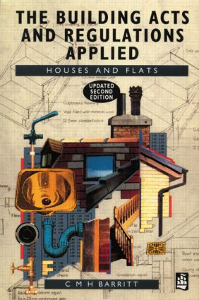 The Building Acts and Regulations Applied: Houses and Flats, 2nd Edition (Paperback) book cover