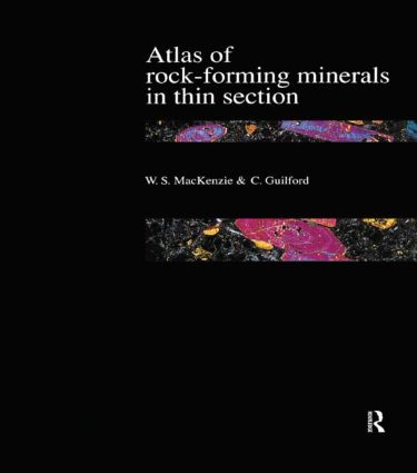 Atlas of the Rock-Forming Minerals in Thin Section: 1st Edition (Paperback) book cover
