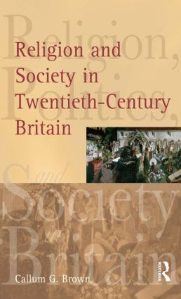 Religion and Society in Twentieth-Century Britain: 1st Edition (Paperback) book cover