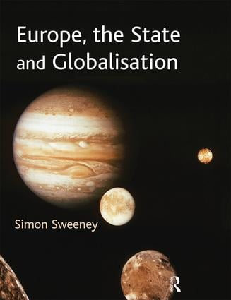 Europe, the State and Globalisation: 1st Edition (e-Book) book cover