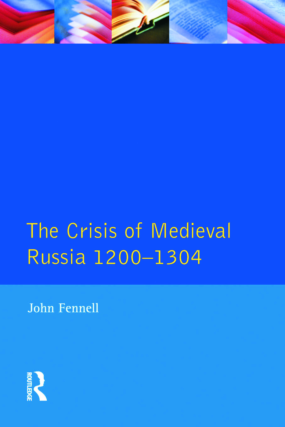 The Crisis of Medieval Russia 1200-1304: 1st Edition (Paperback) book cover