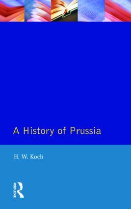A History of Prussia: 1st Edition (Paperback) book cover