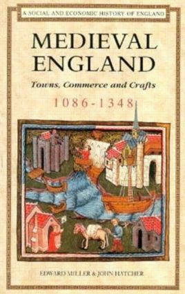 Medieval England: Towns, Commerce and Crafts, 1086-1348 book cover