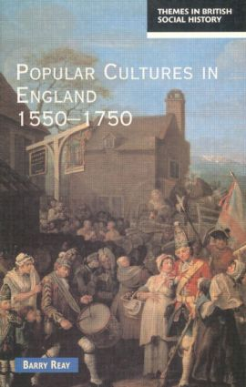 Popular Cultures in England 1550-1750: 1st Edition (Paperback) book cover