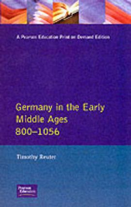 Germany in the Early Middle Ages c. 800-1056: 1st Edition (Paperback) book cover