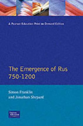 The Emergence of Russia 750-1200: 1st Edition (Paperback) book cover