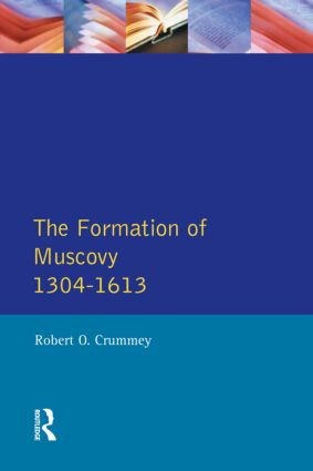 Formation of Muscovy 1300 - 1613, The: 1st Edition (Paperback) book cover