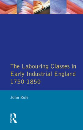 Labouring Classes in Early Industrial England, 1750-1850, The: 1st Edition (Paperback) book cover