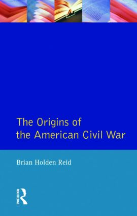 The Origins of the American Civil War: 1st Edition (Paperback) book cover