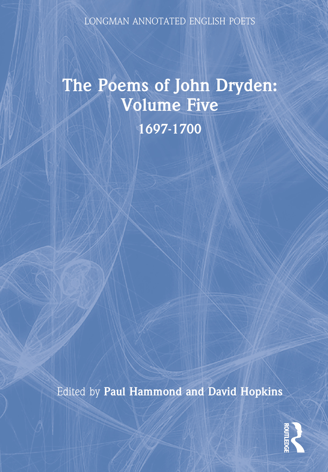 The Poems of John Dryden: Volume Five: 1697-1700 book cover