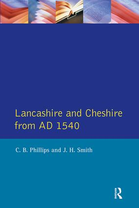 Lancashire and Cheshire from AD1540: 1st Edition (Paperback) book cover