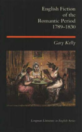 English Fiction of the Romantic Period 1789-1830