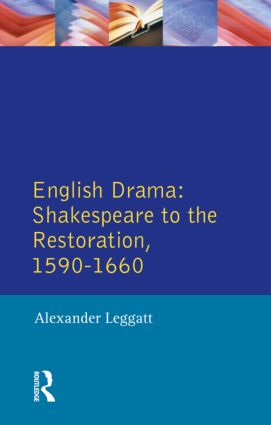 English Drama: Shakespeare to the Restoration 1590-1660, 1st Edition (Paperback) book cover