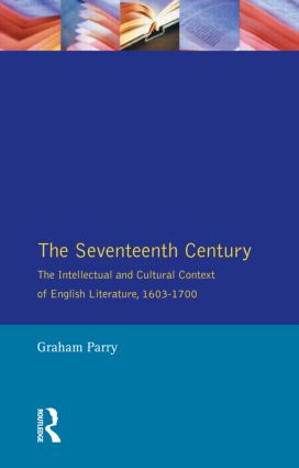 The Seventeenth Century: The Intellectual and Cultural Context of English Literature, 1603-1700, 1st Edition (Paperback) book cover