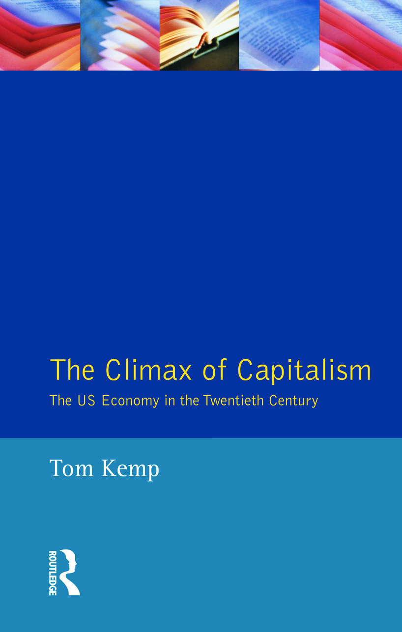 The Climax of Capitalism: The U.S. Economy in the Twentieth Century, 1st Edition (Paperback) book cover