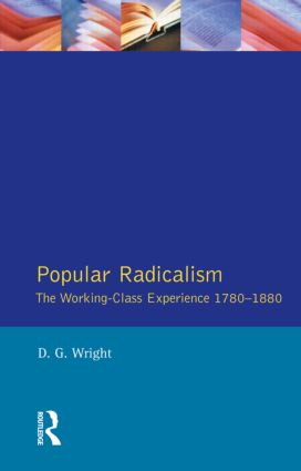 Popular Radicalism: The Working Class Experience 1780-1880, 1st Edition (Paperback) book cover