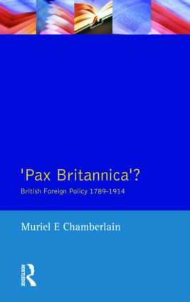Pax Britannica?: British Foreign Policy 1789-1914, 1st Edition (Paperback) book cover