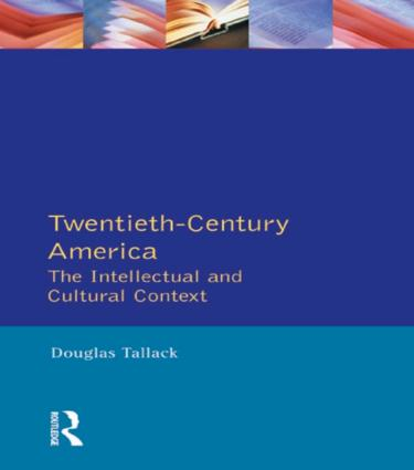 Twentieth-Century America: The Intellectual and Cultural Context, 1st Edition (Paperback) book cover
