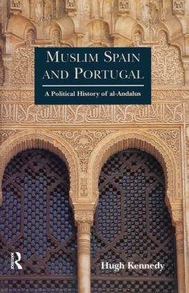 Muslim Spain and Portugal: A Political History of al-Andalus, 1st Edition (Paperback) book cover