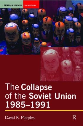 The Collapse of the Soviet Union, 1985-1991: 1st Edition (Paperback) book cover