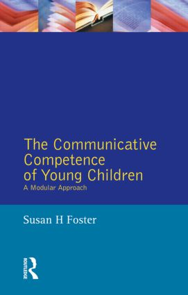 The Communicative Competence of Young Children: A Modular Approach, 1st Edition (Paperback) book cover