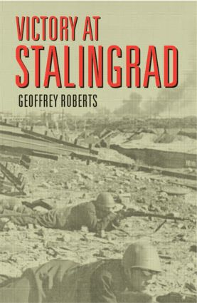 Victory at Stalingrad: The Battle That Changed History, 1st Edition (e-Book) book cover