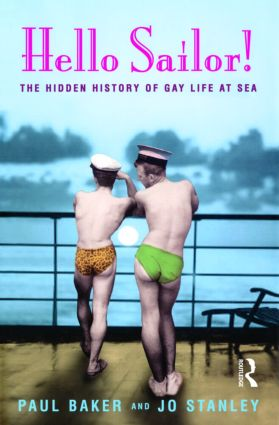 Hello Sailor!: The hidden history of gay life at sea book cover