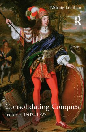 Consolidating Conquest: Ireland 1603-1727, 1st Edition (Paperback) book cover