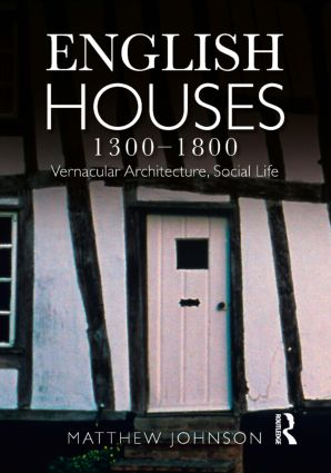 English Houses 1300-1800: Vernacular Architecture, Social Life, 1st Edition (Paperback) book cover