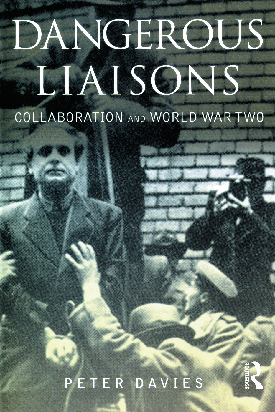 Dangerous Liaisons: Collaboration and World War Two book cover