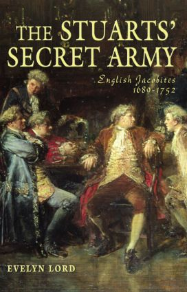 The Stuart Secret Army: The Hidden History of the English Jacobites, 1st Edition (Hardback) book cover