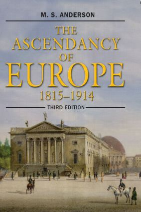 The Ascendancy of Europe: 1815-1914, 3rd Edition (Paperback) book cover