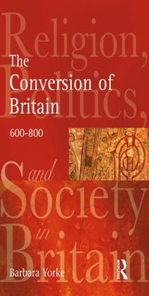 The Conversion of Britain: Religion, Politics and Society in Britain, 600-800, 1st Edition (Paperback) book cover