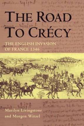 The Road to Crecy: The English Invasion of France, 1346, 1st Edition (Hardback) book cover