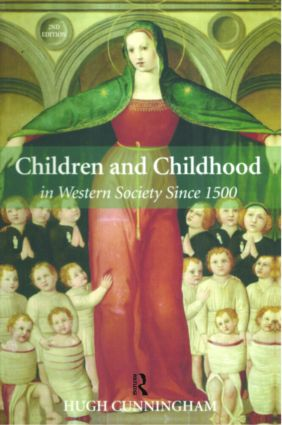 Children and Childhood in Western Society Since 1500: 2nd Edition (Paperback) book cover