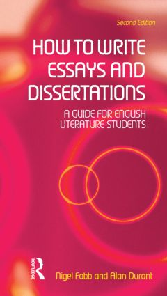 how to write essays and dissertations a guide for english  how to write essays and dissertations a guide for english literature  students nd edition